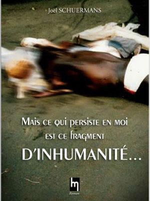 Mais ce qui persiste en moi est ce fragment d'inhumanité, Joël Schuermans
