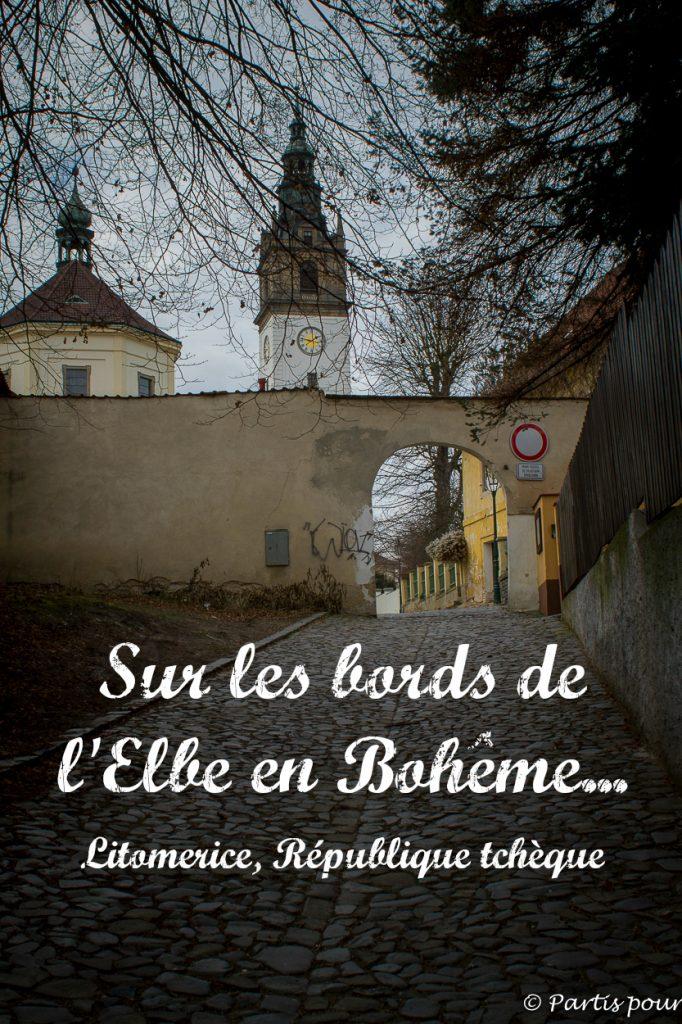 Séjour sur les bords de l'Elbe à Litomerice, en Bohême du Nord, en République tchèque. Poésie, rêveries, promenades dans les bois et Histoire le temps d'une parenthèse en République tchèquea