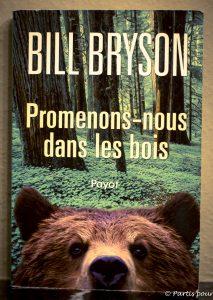 Promenons-nous dans les bois, Bill Bryson. Quand les livres sont une invitation à la marche
