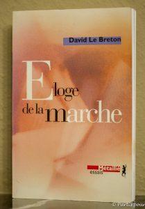Eloge de la marche, David Le Breton. Quand les livres sont une invitation à la marche