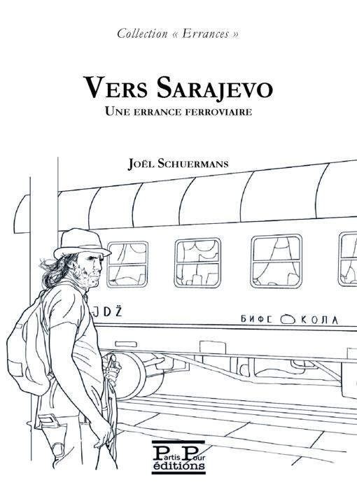 1ereCouv_Vers_Sarajevo_Schuermans_Editions_Partis_Pour
