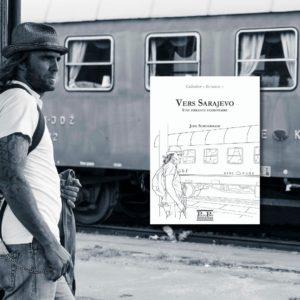Vers Sarajevo. Une errance ferroviaire, Joël Schuermans - Editions Partis Pour